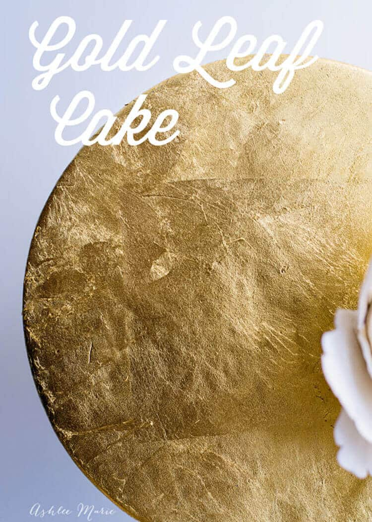 adding gold or silver leaf to a cake is elegant, crazy gorgeous and so much easier than you think - full video tutorial