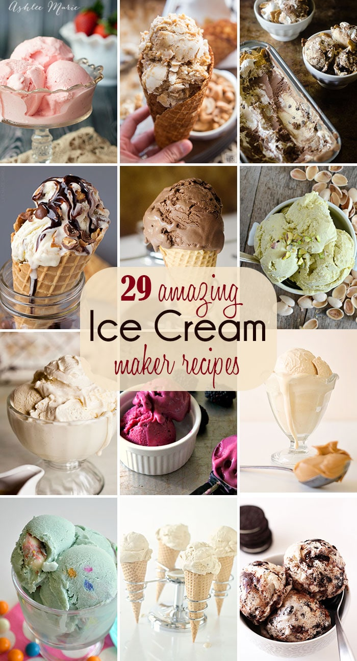 29 Ice Cream Maker Recipes Ashlee Marie Real Fun With Real Food