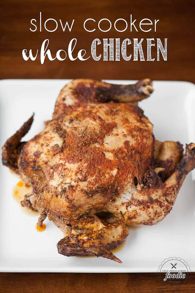 Slow Cooker Whole Chicken {Self Proclaimed Foodie}