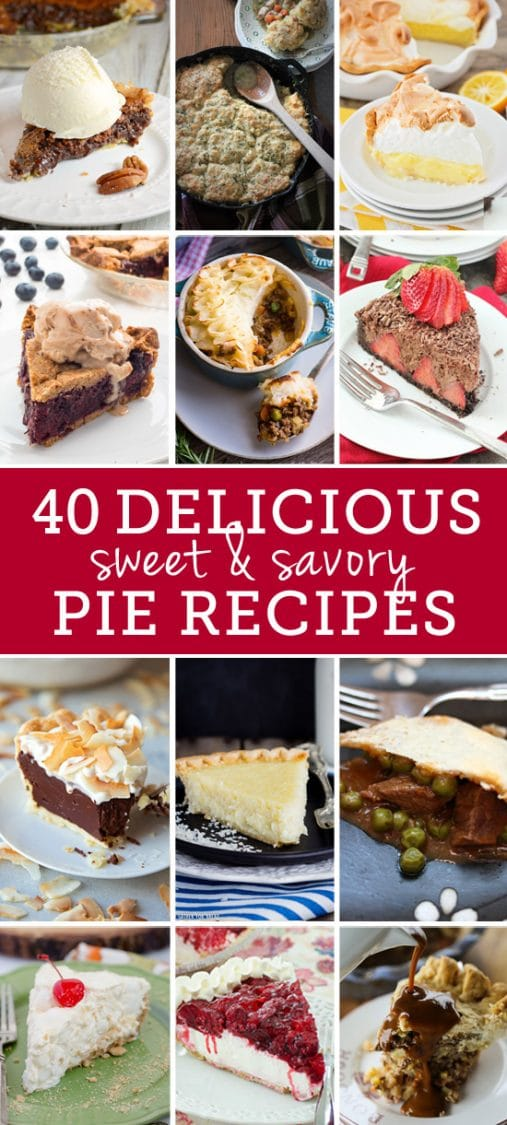 forty delicious sweet and savory pie recipes